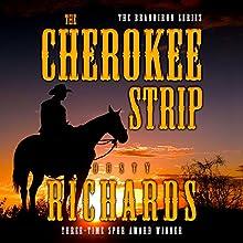 The Cherokee Strip Audiobook by Dusty Richards Narrated by John Tambascio