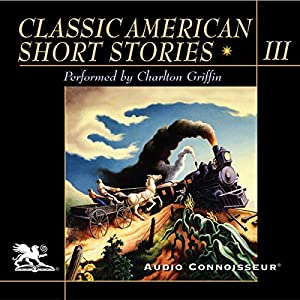 Classic American Short Stories, Volume 3 Audiobook