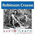 Robinson Crusoe by Daniel Defoe: AudioLearn Literature Classics Study Guides (       UNABRIDGED) by  AudioLearn Literature Team Narrated by  AudioLearn Voice Over Team