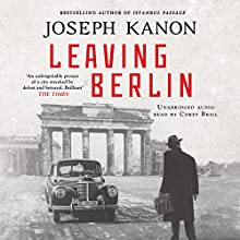 Leaving Berlin Audiobook by Joseph Kanon Narrated by Corey Brill, Will Patton