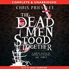 The Dead Men Stood Together (       UNABRIDGED) by Chris Priestley Narrated by Jack Hawkins