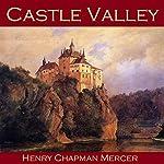 Castle Valley | Henry Chapman Mercer
