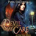 Devil May Care: The Veil Series, Book 2 Audiobook by Pippa DaCosta Narrated by Hollie Jackson