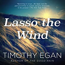 Lasso the Wind: Away to the New West | Livre audio Auteur(s) : Timothy Egan Narrateur(s) : John McLain