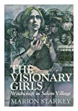 img - for The Visionary Girls: Witchcraft in Salem Village, [By] Marion Starkey book / textbook / text book