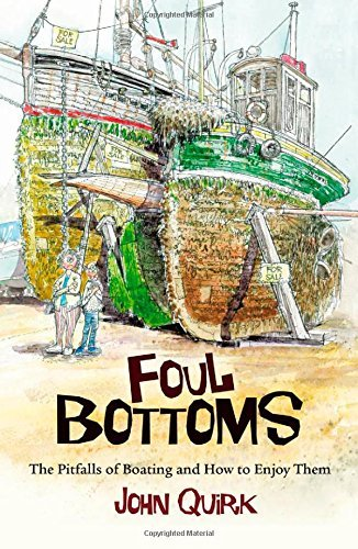 foul-bottoms-the-pitfalls-of-boating-and-how-to-enjoy-them-by-john-quirk-2010-01-06