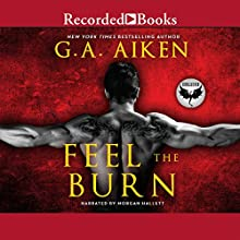Feel the Burn (       UNABRIDGED) by G. A. Aiken Narrated by Morgan Hallett