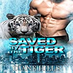 Saved by the Tiger: The Tiger's Protection Book 1 | Diane Hills