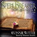 SpellBreaker: First Ordinance, Book 4 Audiobook by Connie Suttle Narrated by Shiromi Arserio