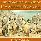 The Remarkable Case of Davidson's Eyes Hörbuch von H. G. Wells Gesprochen von: Cathy Dobson