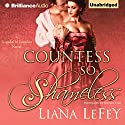 Countess So Shameless: A Scandal in London Novel, Book 1 Audiobook by Liana LeFey Narrated by Justine Eyre