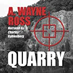 Quarry | A. Wayne Ross