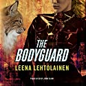 The Bodyguard: The Bodyguard Trilogy, Book 1 Hörbuch von Leena Lehtolainen, Jenni Salmi - translator Gesprochen von: Emily Sutton-Smith