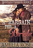 A Bargain For A Bride: A Clean mail order bride romance (Montana Passion Book 1)
