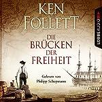 Die Brücken der Freiheit | Ken Follett
