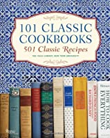 101 Classic Cookbooks: 501 Classic Recipes