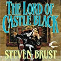 The Lord of Castle Black: Book Two of the Viscount of Adrilankha (       UNABRIDGED) by Steven Brust Narrated by Kevin Stillwell