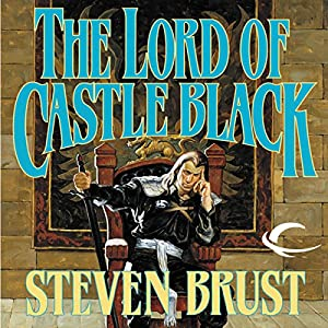 The Lord of Castle Black: Book Two of the Viscount of Adrilankha | [Steven Brust]