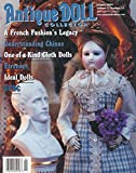 img - for Antique Doll Collector : A Celebration of One-of-a-kind American Cloth Dolls; Learning About American Made Dolls Ideal's Flexy Dolls; From the Doll Cabinet - Mathilde a Name Upon a Box; Etrennes, a French Custom Cherished By Collectors book / textbook / text book