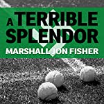 A Terrible Splendor: Three Extraordinary Men, a World Poised for War, and the Greatest Tennis Match Ever Played | Marshall Jon Fisher