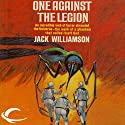 One Against the Legion: Legion of Space, Book 3 Audiobook by Jack Williamson Narrated by Sam A. Mowry