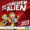 My Teacher Is an Alien Audiobook by Bruce Coville Narrated by Nancy O'Connor