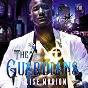 The Guardians: The Guardians, Book 1 | Elise Marion