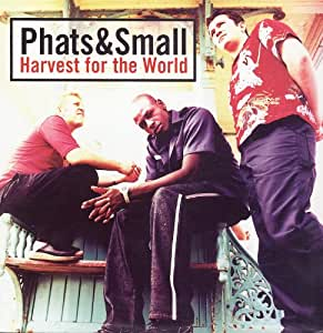 Phats and Small - Harvest For The World