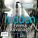 Hidden Audiobook by Emma Kavanagh Narrated by Charotte Strevens, Iestyn Arwel