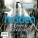 Hidden Hörbuch von Emma Kavanagh Gesprochen von: Charotte Strevens, Iestyn Arwel
