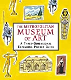 Metropolitan Museum: A Three-dimensional Expanding Pocket Guide