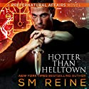Hotter Than Helltown: Preternatural Affairs, Book 3 Audiobook by SM Reine Narrated by Jeffrey Kafer
