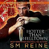 Hotter Than Helltown: Preternatural Affairs, Book 3
