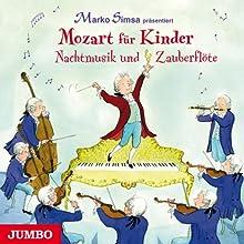 Mozart für Kinder: Nachtmusik und Zauberflöte Hörbuch von Marko Simsa Gesprochen von: Marko Simsa