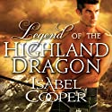Legend of the Highland Dragon: Highland Dragon, Book 1 (       UNABRIDGED) by Isabel Cooper Narrated by Derek Perkins