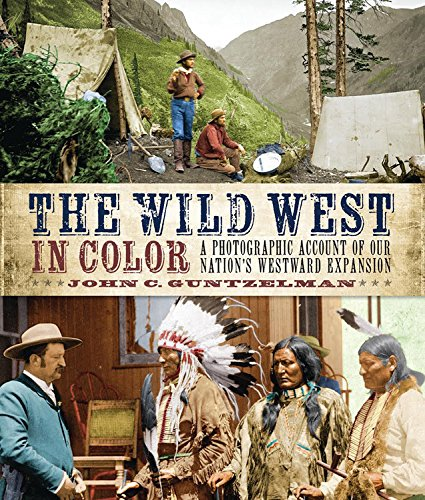 the-wild-west-in-color-a-photographic-account-of-our-nations-westward-expansion