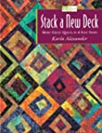 STACK A NEW DECK: More Great Quilts I...