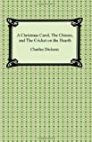 Image of A Christmas Carol, The Chimes, and The Cricket on the Hearth