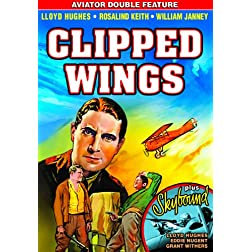 Aviator Double Feature: Sky Bound (1935) / Clipped Wings (1937)