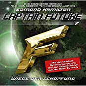 Wiege der Schöpfung (Captain Future: The Return of Captain Future 7) | Edmond Hamilton