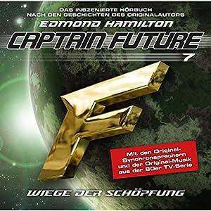 Wiege der Schöpfung (Captain Future: The Return of Captain Future 7) Hörspiel