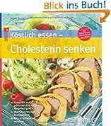 Köstlich essen  Cholesterin senken