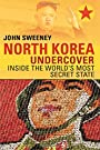 North Korea Undercover: Inside the...