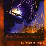 No Further Messages | Brett Alexander Savory