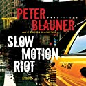 Slow Motion Riot Audiobook by Peter Blauner Narrated by Malcolm Hillgartner
