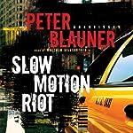 Slow Motion Riot | Peter Blauner