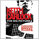 Keith Carlock - The Big Picture - Phrasing Improvisation Style And Technique [DVD]