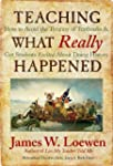 Teaching What Really Happened: How to...
