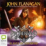 The Slaves of Socorro: Brotherband, Book 4 (       UNABRIDGED) by John Flanagan Narrated by John Keating