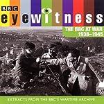 Eyewitness: The BBC at War 1938 - 1945 | Joanna Bourke